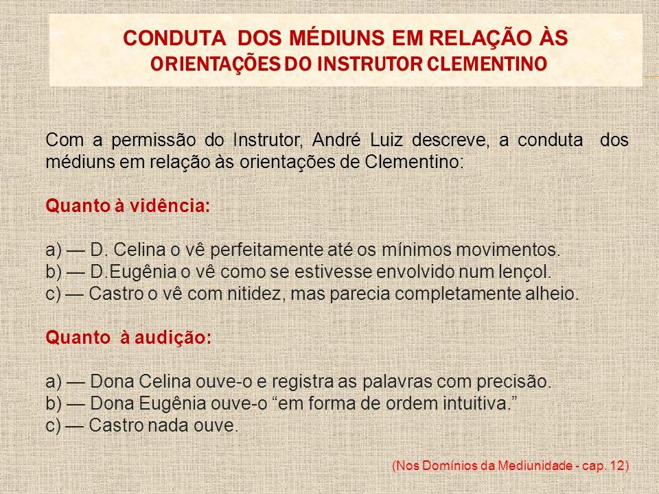 CONDUTA DOS MÉDIUNS EM RELAÇÃO ÀS ORIENTAÇÕES DO INSTRUTOR CLEMENTINO