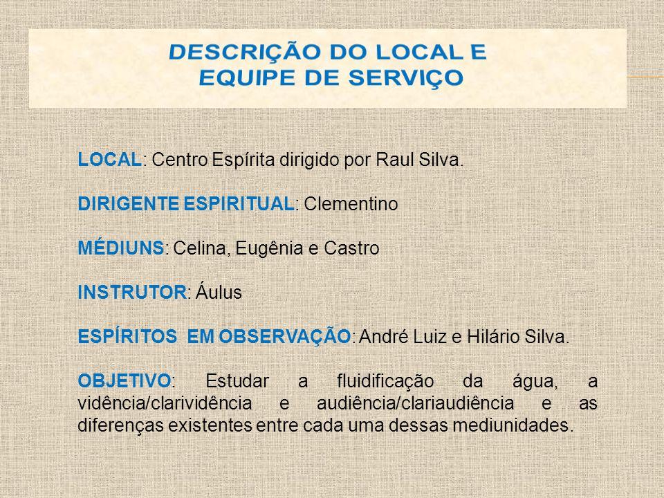 DESCRIÇÃO DO LOCAL E EQUIPE DE SERVIÇO