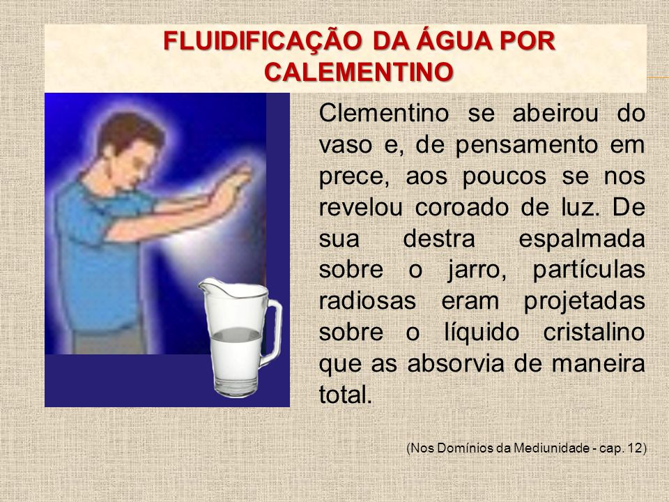 FLUIDIFICAÇÃO DA ÁGUA POR CALEMENTINO