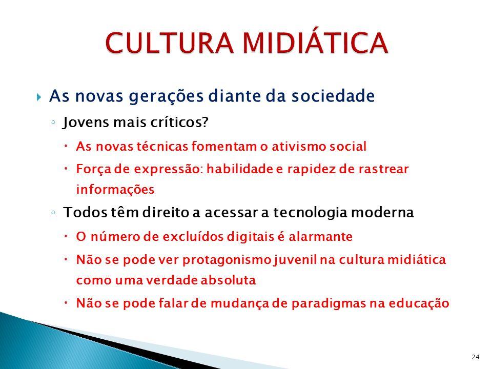 CULTURA MIDIÁTICA As novas gerações diante da sociedade