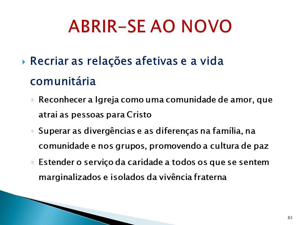 ABRIR-SE AO NOVO Recriar as relações afetivas e a vida comunitária