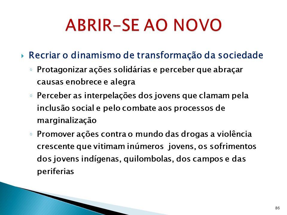 ABRIR-SE AO NOVO Recriar o dinamismo de transformação da sociedade