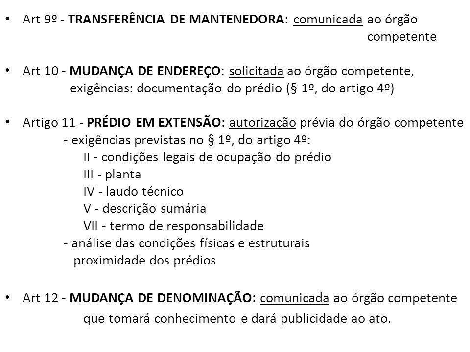Art 9º - TRANSFERÊNCIA DE MANTENEDORA: comunicada ao órgão