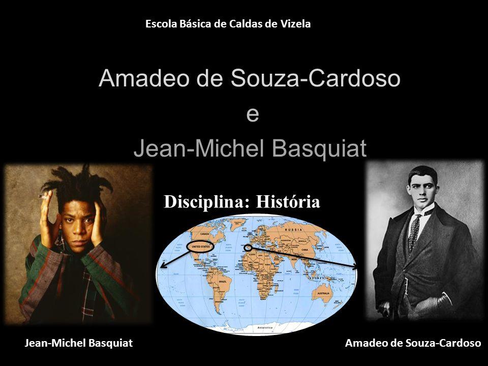 Amadeo de Souza-Cardoso e Jean-Michel Basquiat