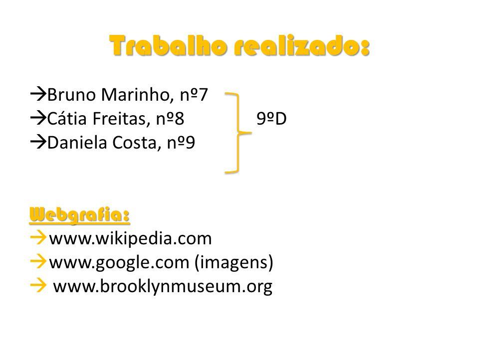 Trabalho realizado: Bruno Marinho, nº7 Cátia Freitas, nº8 9ºD