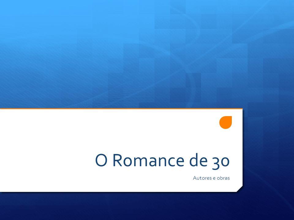 O Romance de 30 Autores e obras