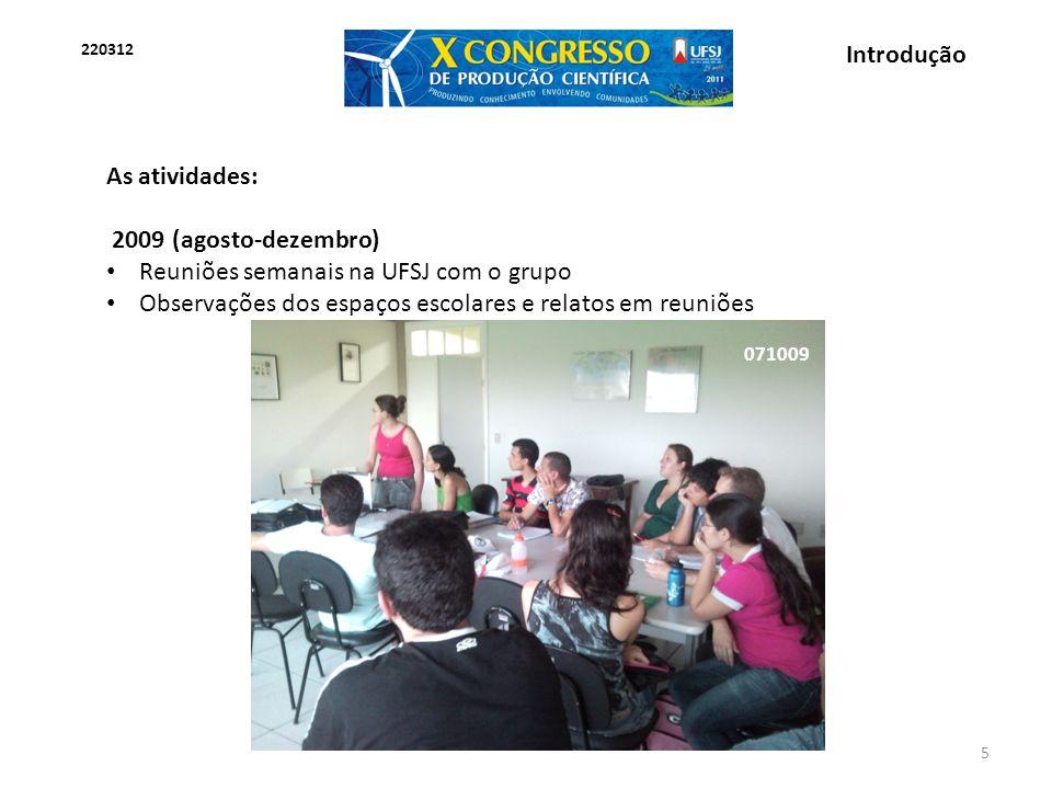 Reuniões semanais na UFSJ com o grupo