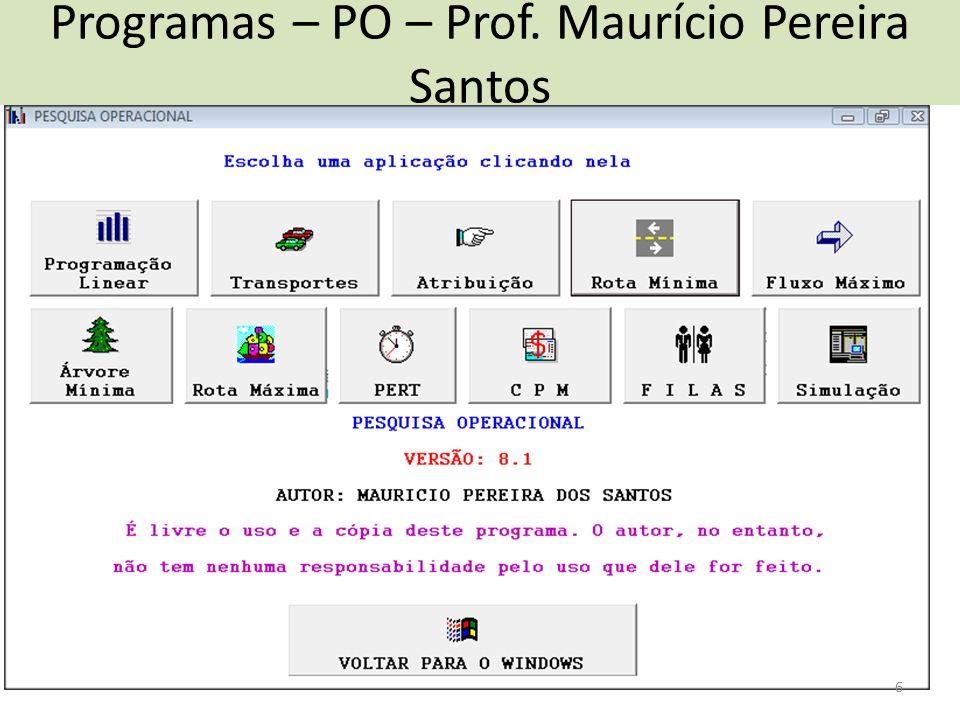 Programas – PO – Prof. Maurício Pereira Santos