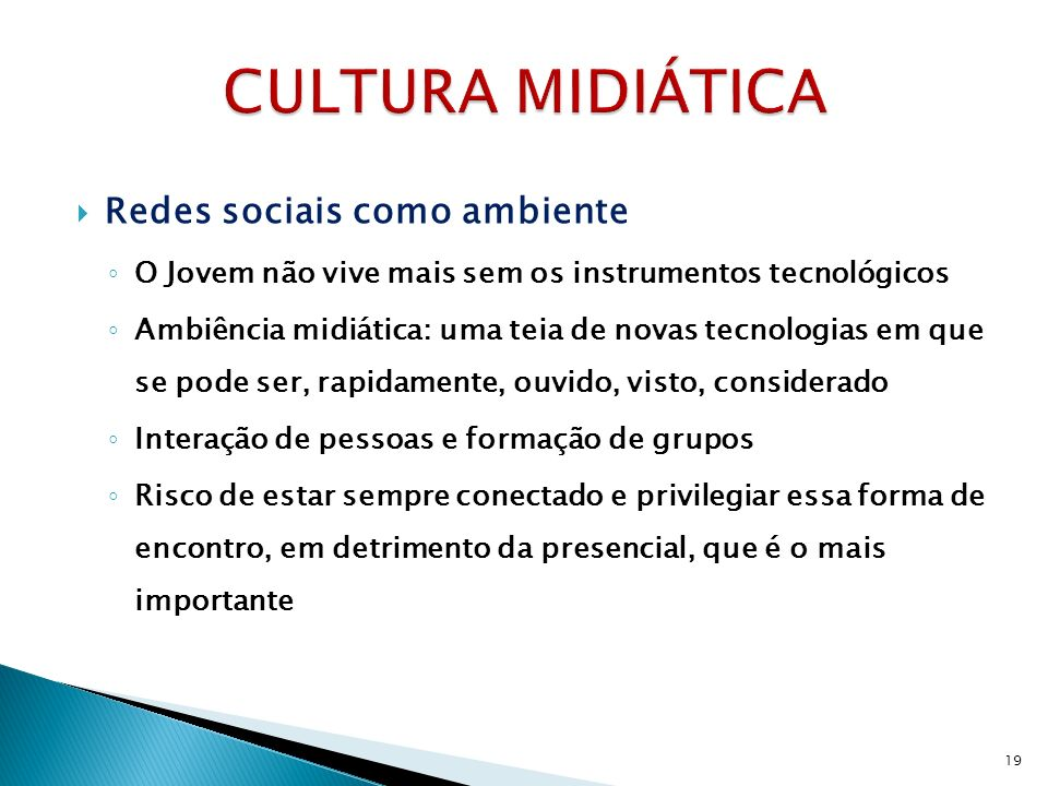 CULTURA MIDIÁTICA Redes sociais como ambiente