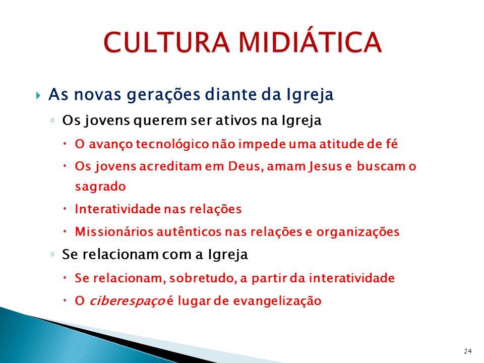 CULTURA MIDIÁTICA As novas gerações diante da Igreja
