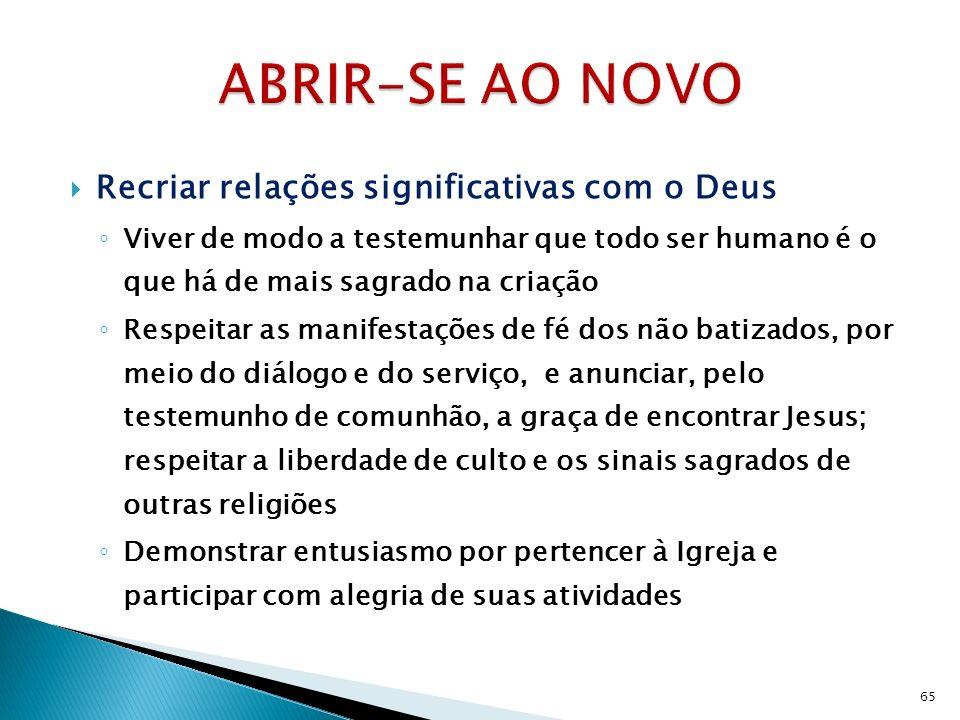 ABRIR-SE AO NOVO Recriar relações significativas com o Deus