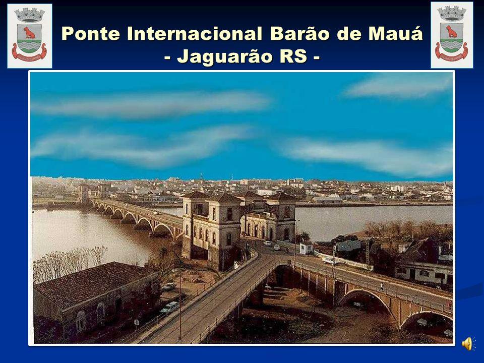 Ponte Internacional Barão de Mauá - Jaguarão RS -