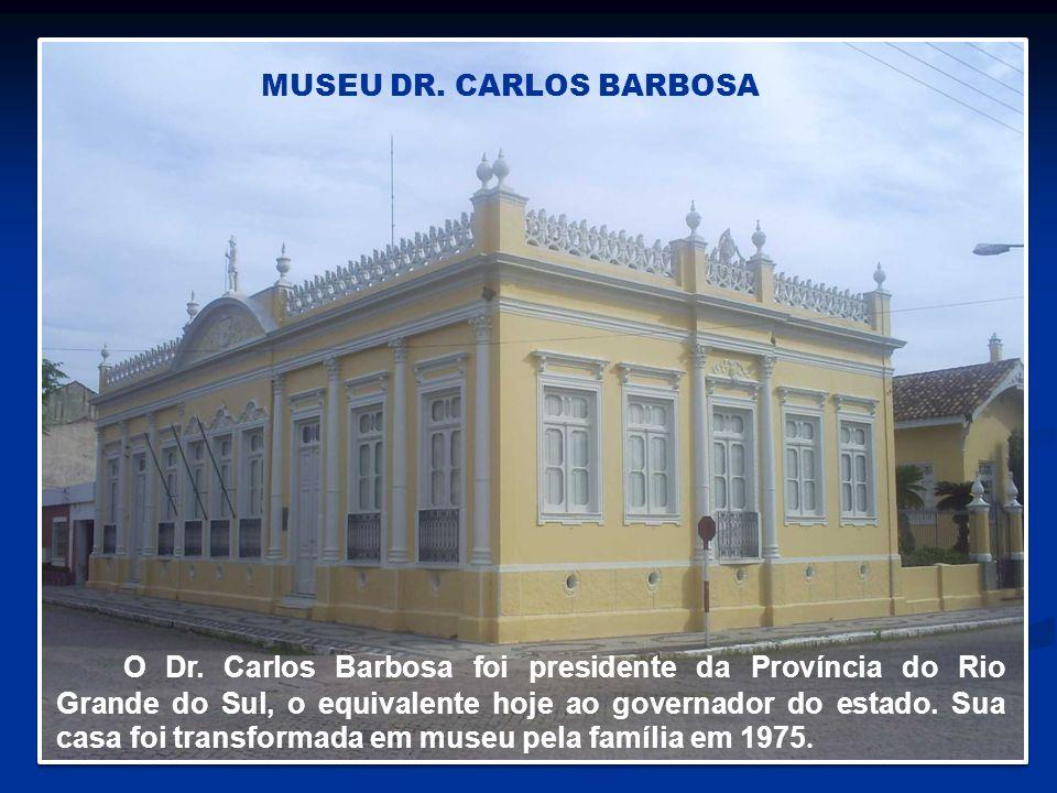 MUSEU DR. CARLOS BARBOSA