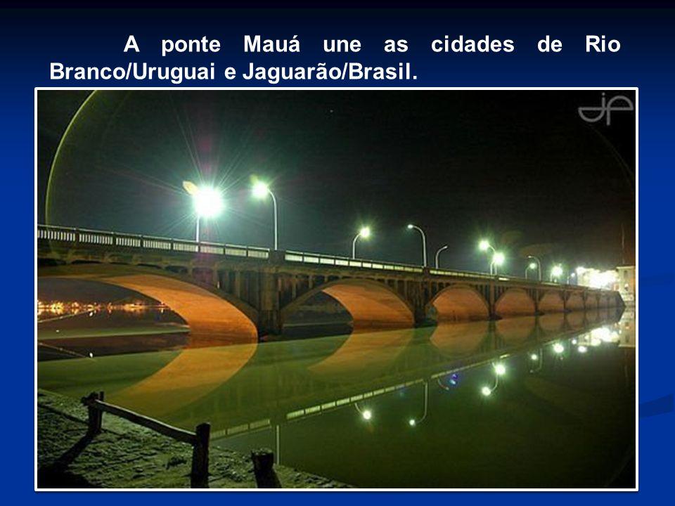 A ponte Mauá une as cidades de Rio Branco/Uruguai e Jaguarão/Brasil.