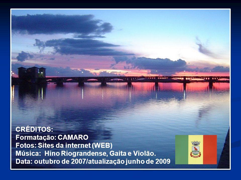 CRÉDITOS: Formatação: CAMARO. Fotos: Sites da internet (WEB) Música: Hino Riograndense, Gaita e Violão.