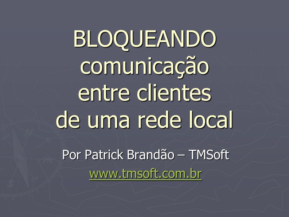 BLOQUEANDO comunicação entre clientes de uma rede local