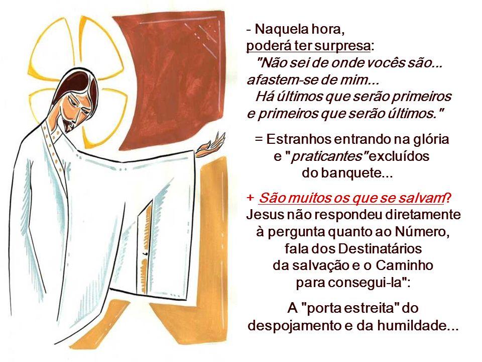 A porta estreita do despojamento e da humildade...