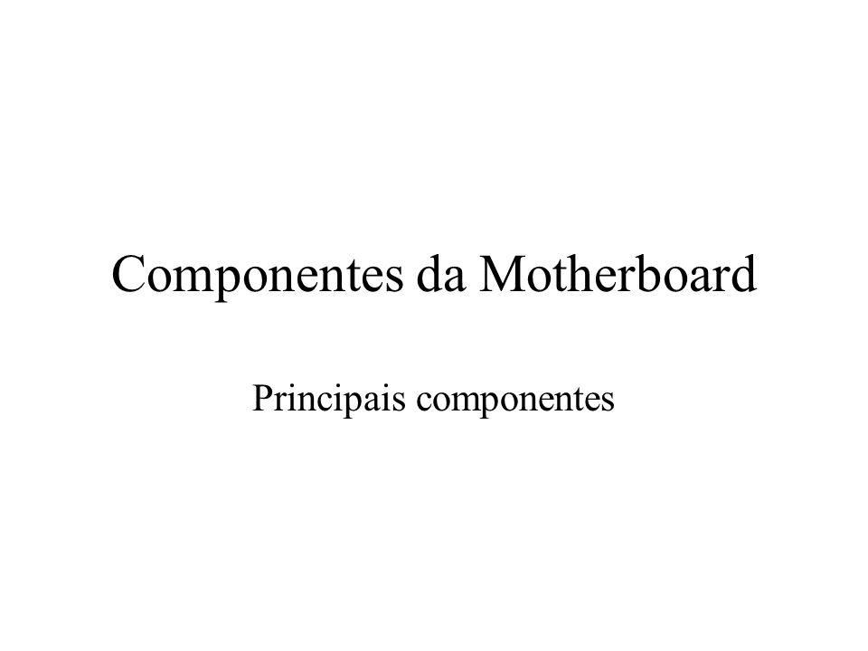 Componentes da Motherboard