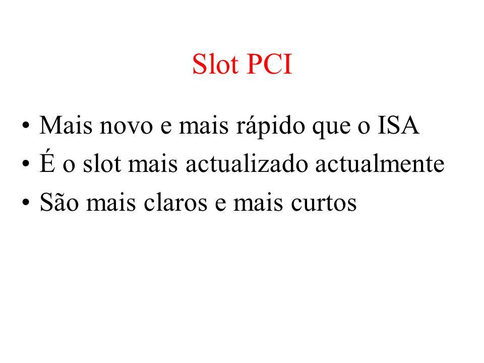Slot PCI Mais novo e mais rápido que o ISA