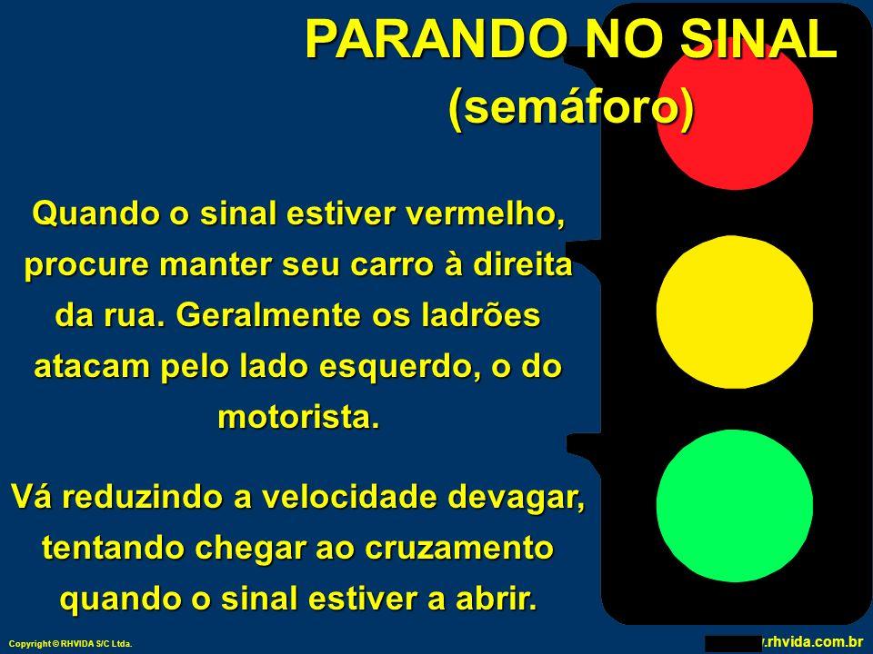 PARANDO NO SINAL (semáforo)