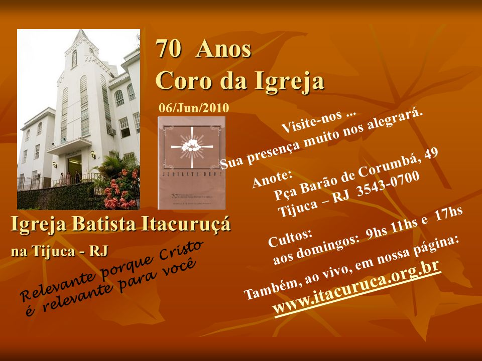 70 Anos Coro da Igreja Igreja Batista Itacuruçá na Tijuca - RJ