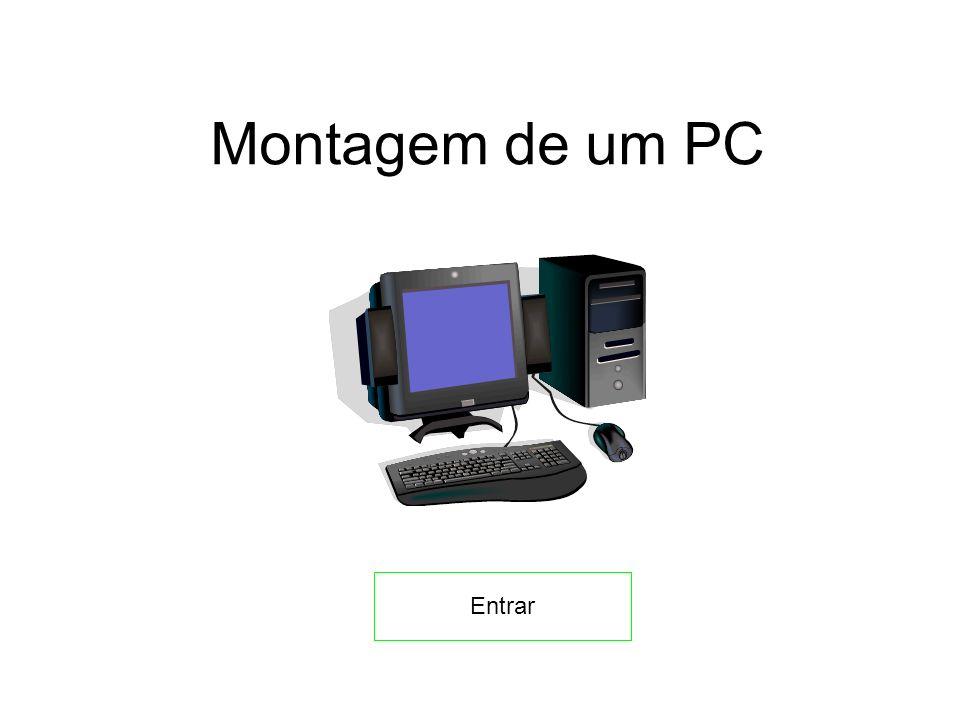 Montagem de um PC Entrar