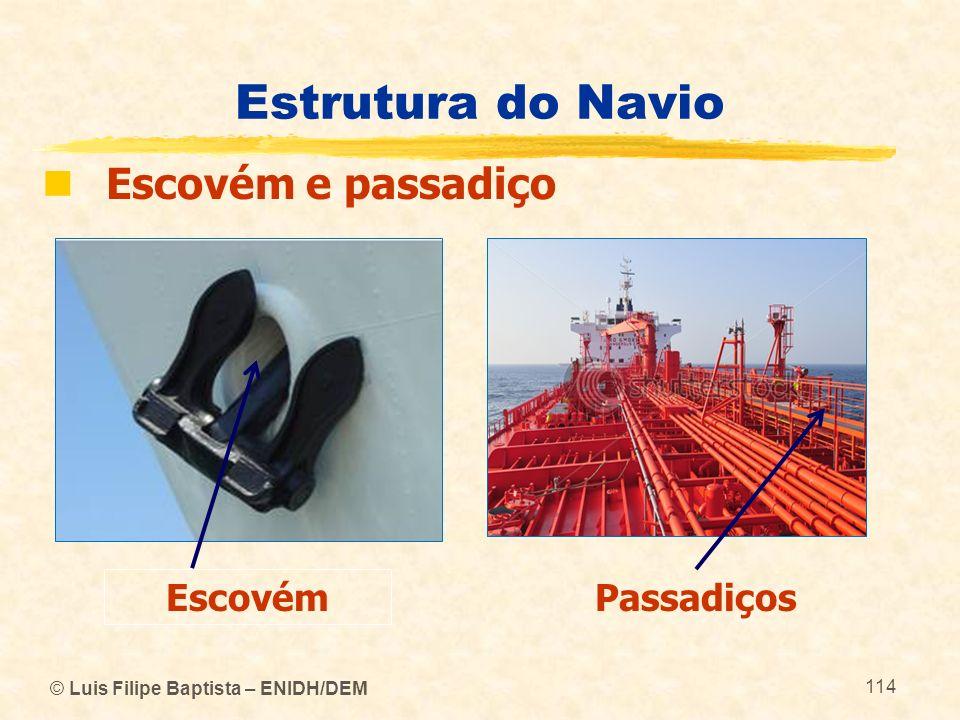 Estrutura do Navio Escovém e passadiço Escovém Passadiços
