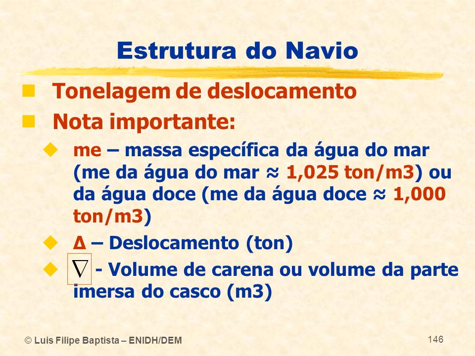 Estrutura do Navio Tonelagem de deslocamento Nota importante: