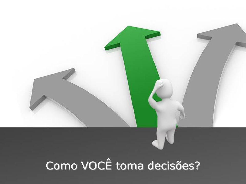 Como VOCÊ toma decisões