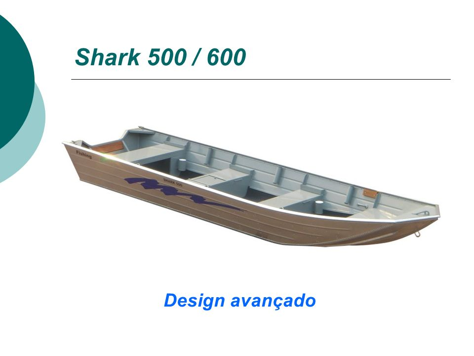 Shark 500 / 600 Design avançado