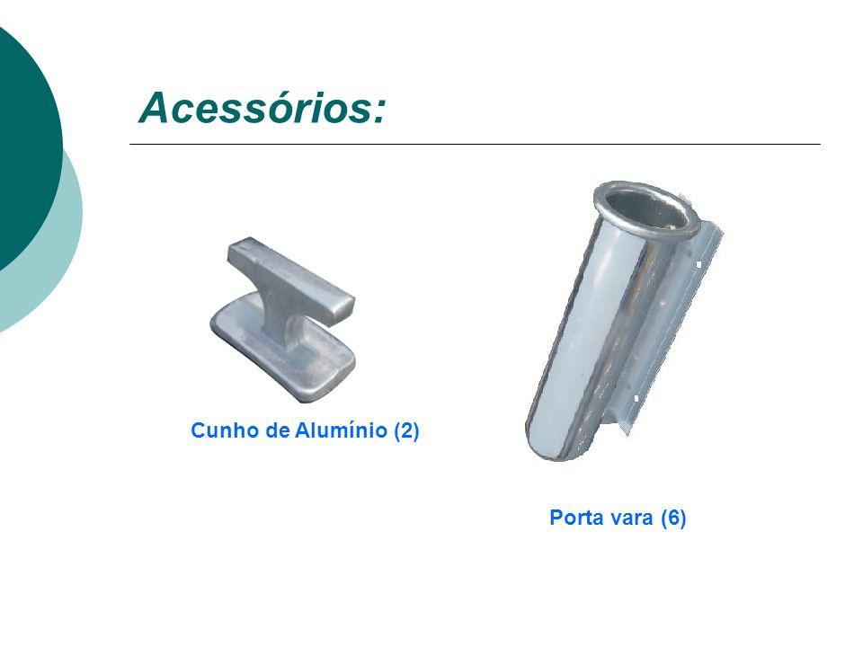 Acessórios: Cunho de Alumínio (2) Porta vara (6)