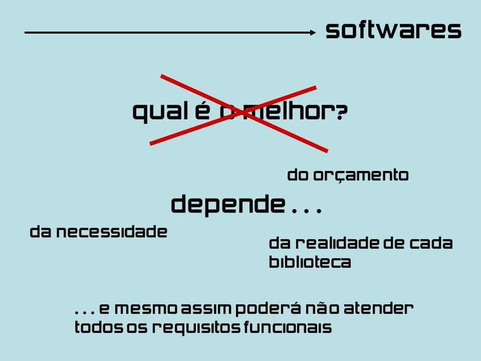 softwares qual é o melhor depende . . . do orçamento da necessidade