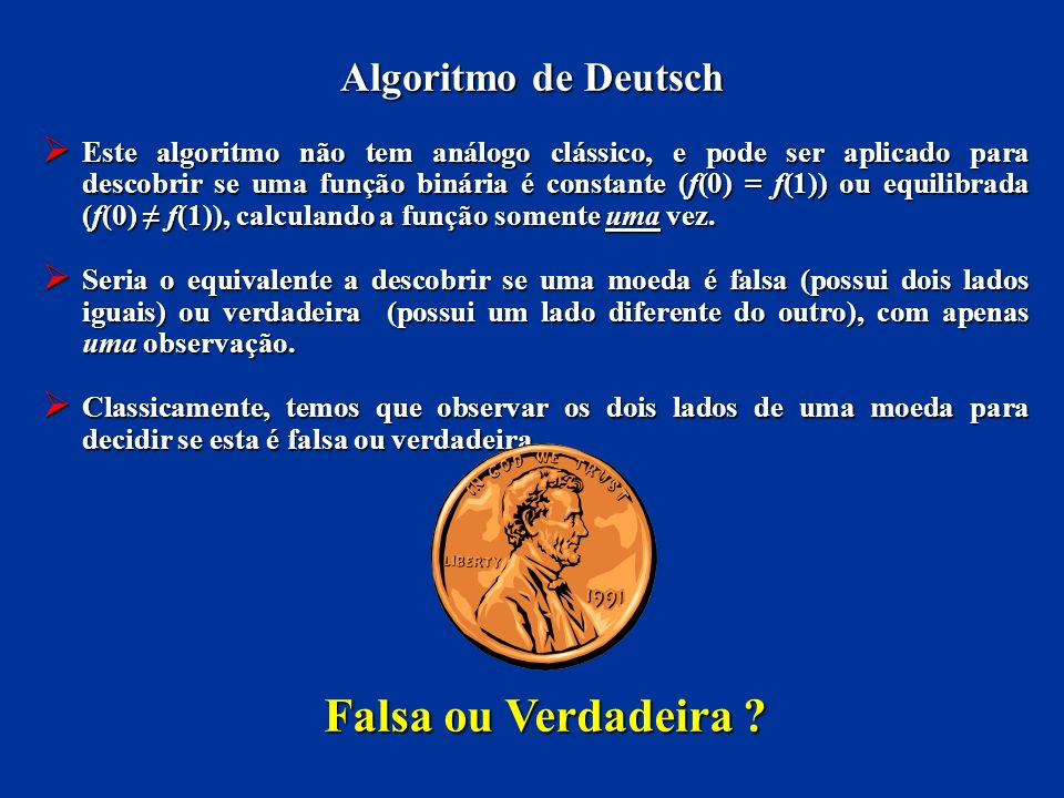 Falsa ou Verdadeira Algoritmo de Deutsch