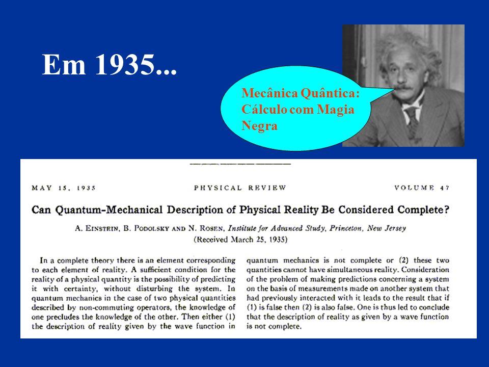 Em 1935... Mecânica Quântica: Cálculo com Magia Negra