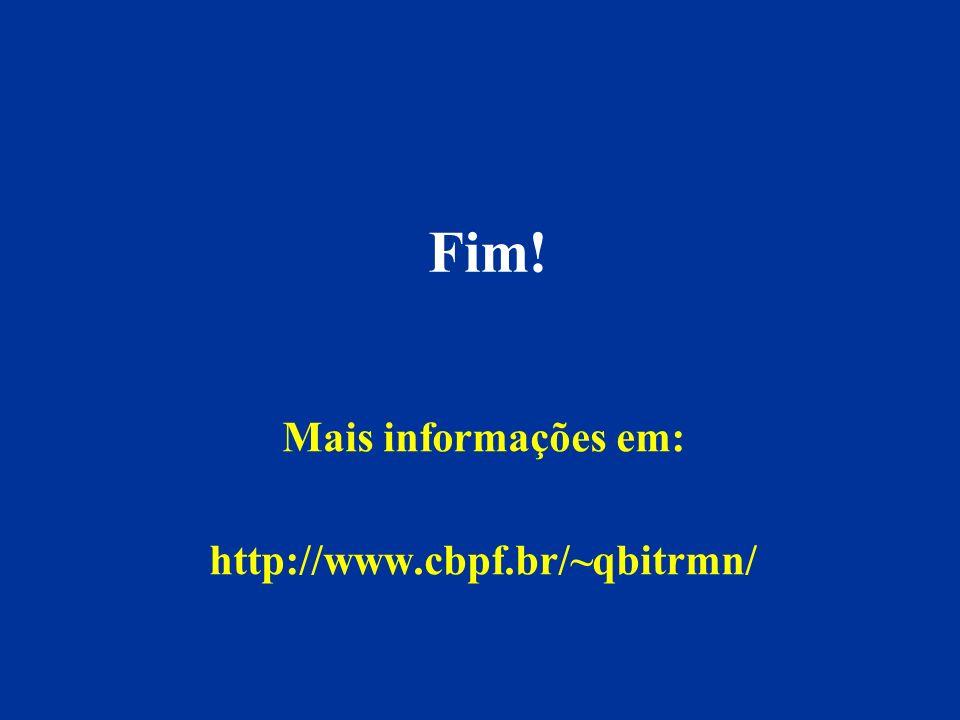 Mais informações em: http://www.cbpf.br/~qbitrmn/