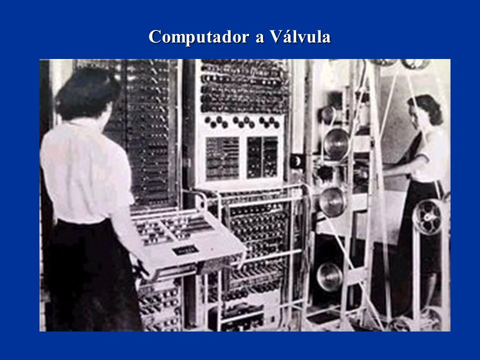 Computador a Válvula