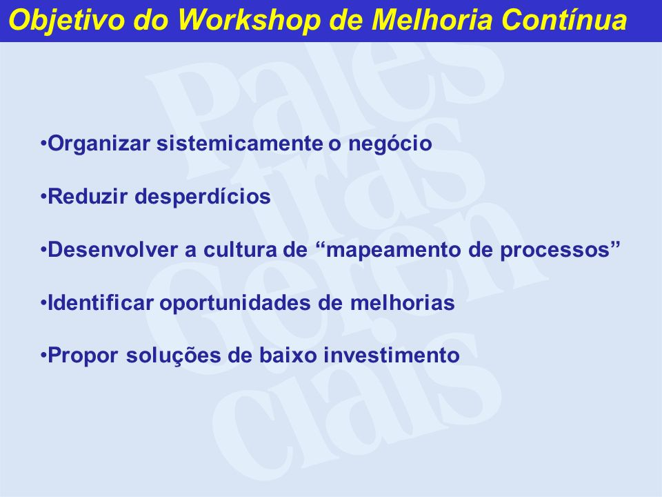 Objetivo do Workshop de Melhoria Contínua