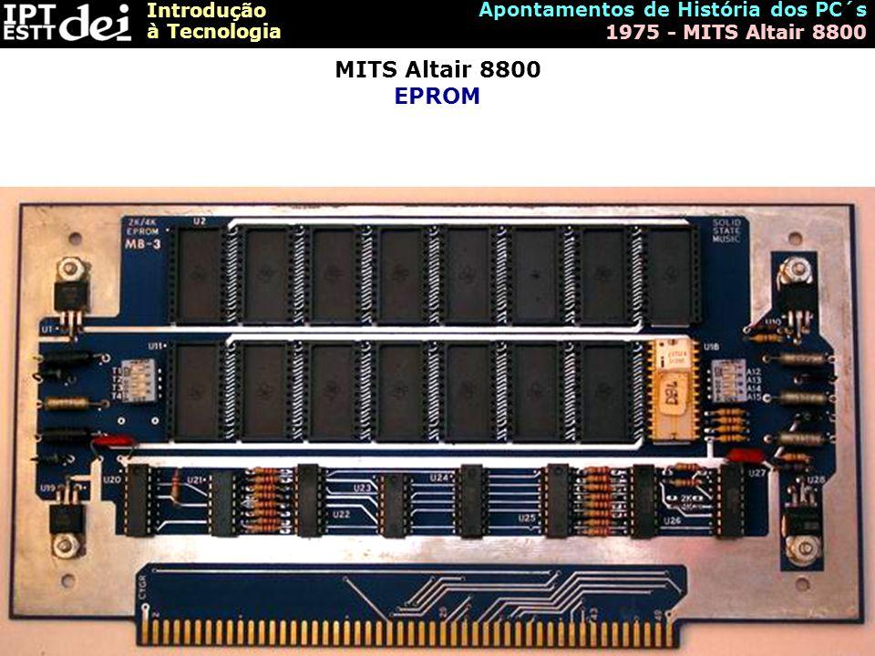 MITS Altair 8800 EPROM Apontamentos de História dos PC´s