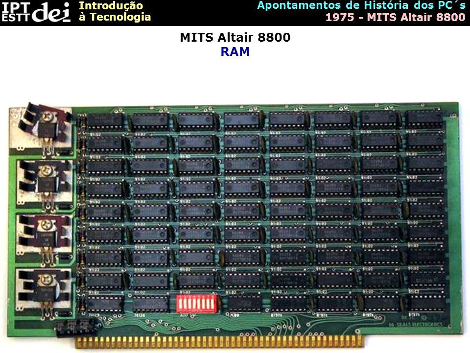 MITS Altair 8800 RAM Apontamentos de História dos PC´s