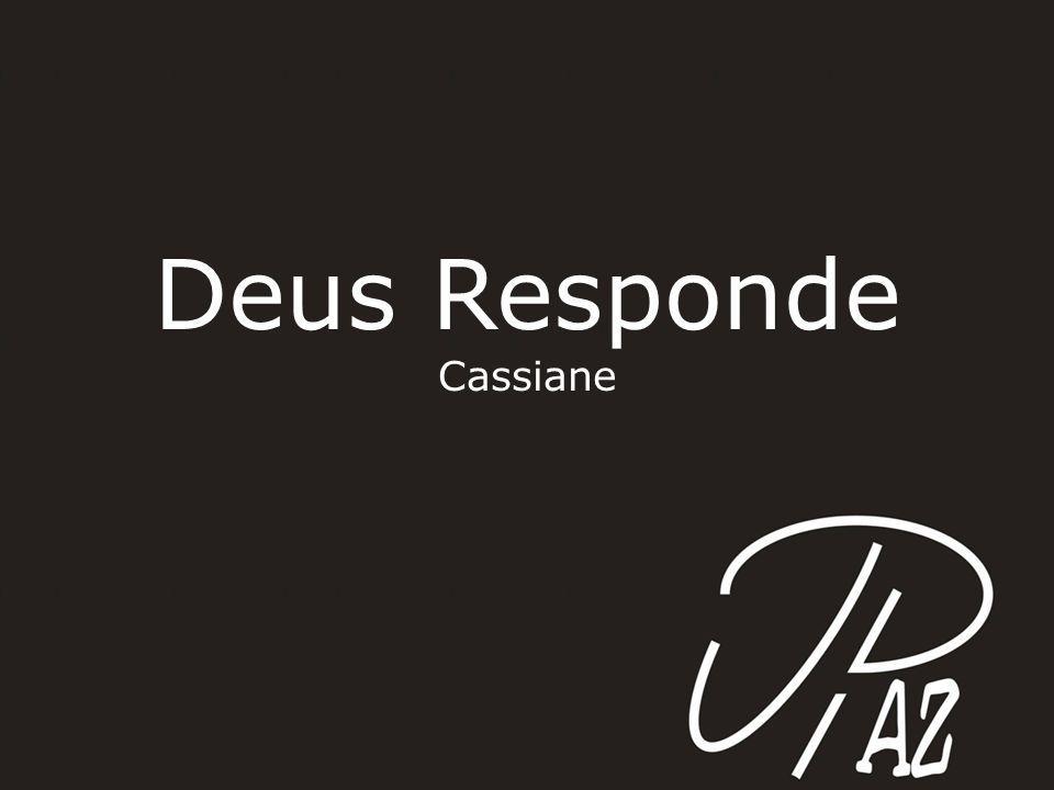 Deus Responde Cassiane