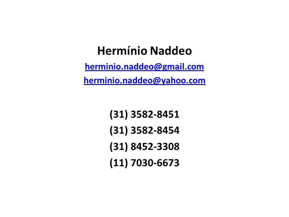 Hermínio Naddeo (31) 3582-8451 (31) 3582-8454 (31) 8452-3308