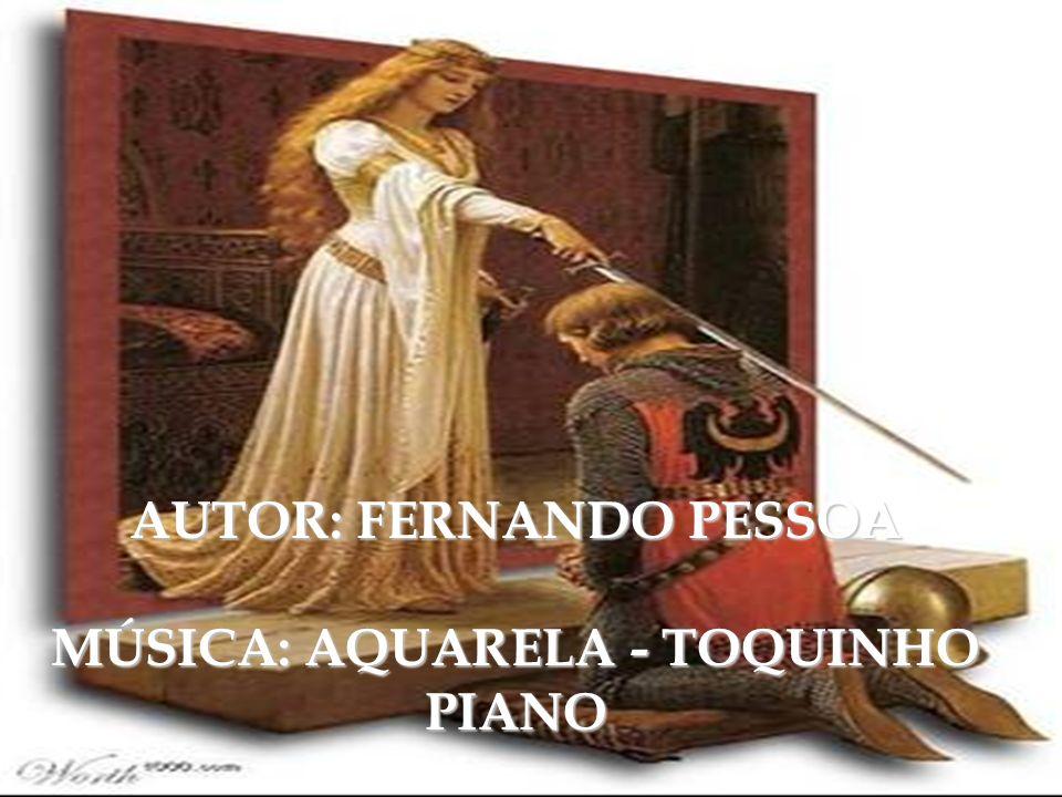 AUTOR: FERNANDO PESSOA MÚSICA: AQUARELA - TOQUINHO PIANO