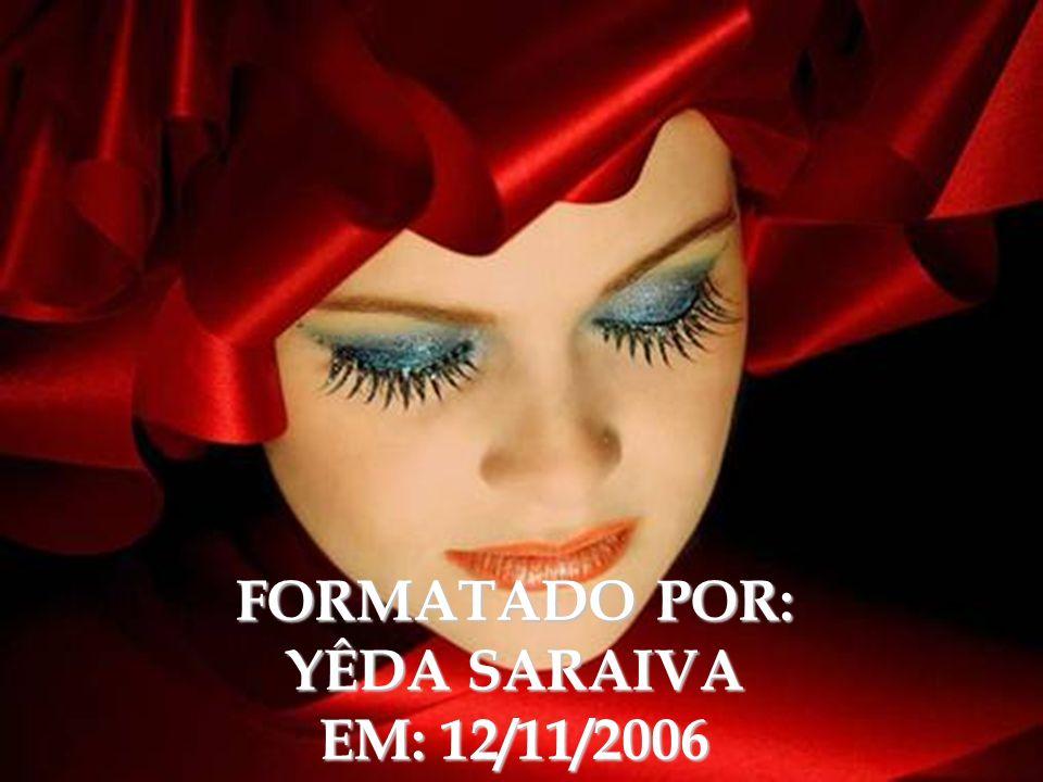 FORMATADO POR: YÊDA SARAIVA EM: 12/11/2006
