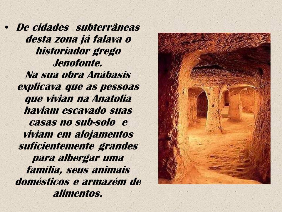 De cidades subterrâneas desta zona já falava o historiador grego Jenofonte.