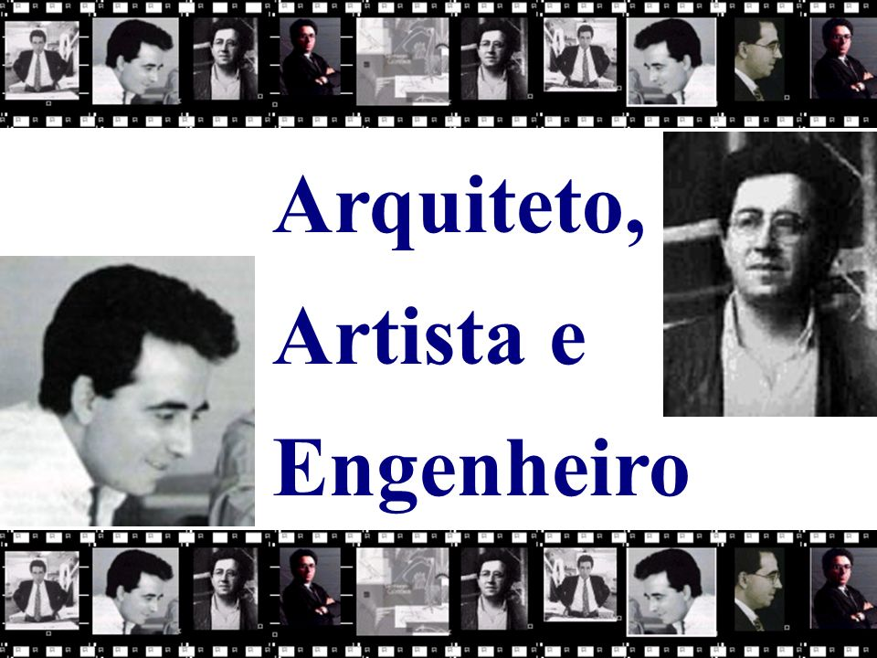 Arquiteto, Artista e Engenheiro