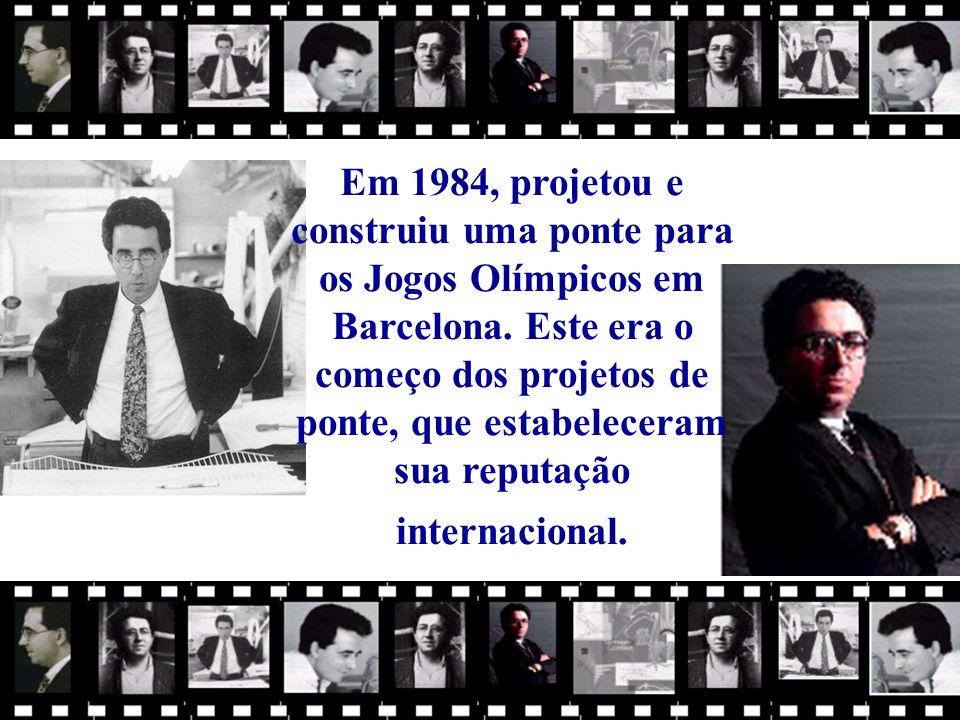 Em 1984, projetou e construiu uma ponte para os Jogos Olímpicos em Barcelona.