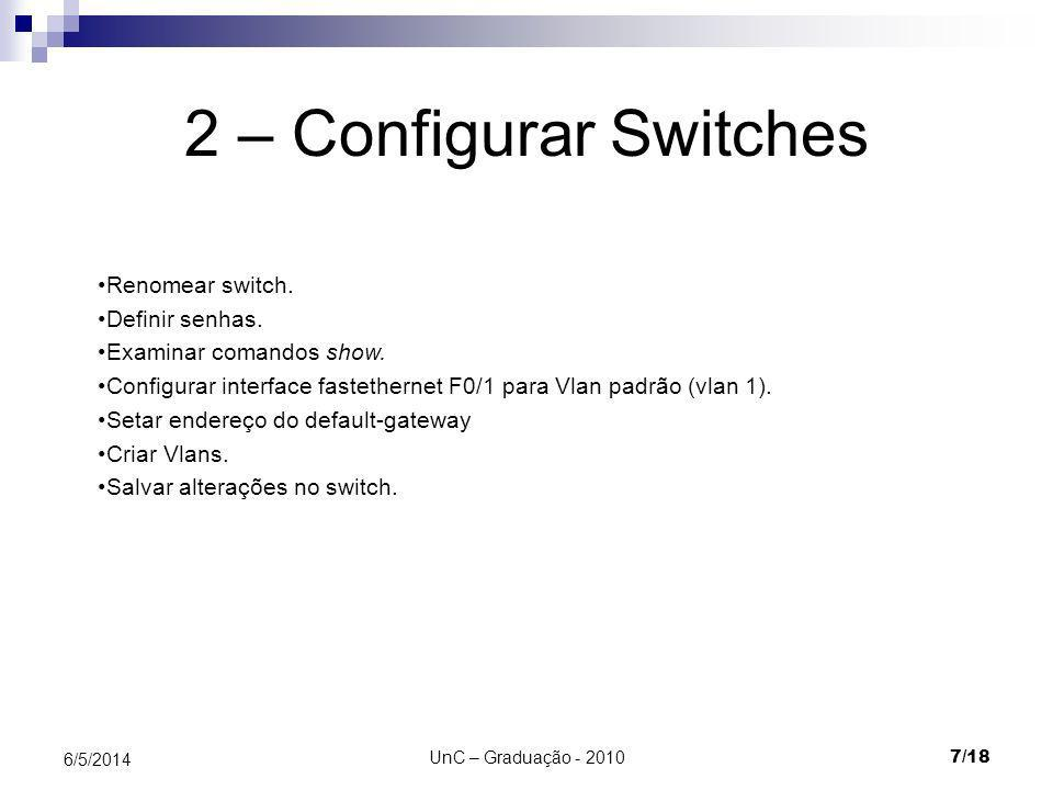 2 – Configurar Switches Renomear switch. Definir senhas.