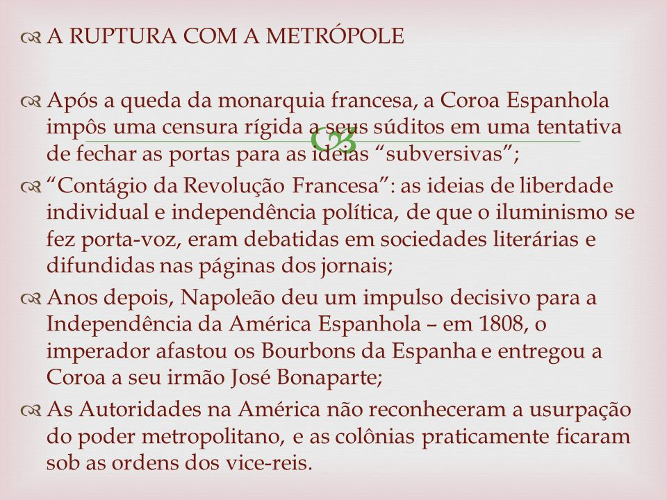 A RUPTURA COM A METRÓPOLE
