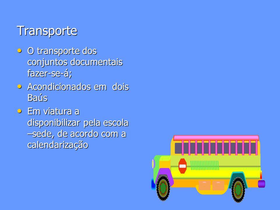 Transporte O transporte dos conjuntos documentais fazer-se-á;