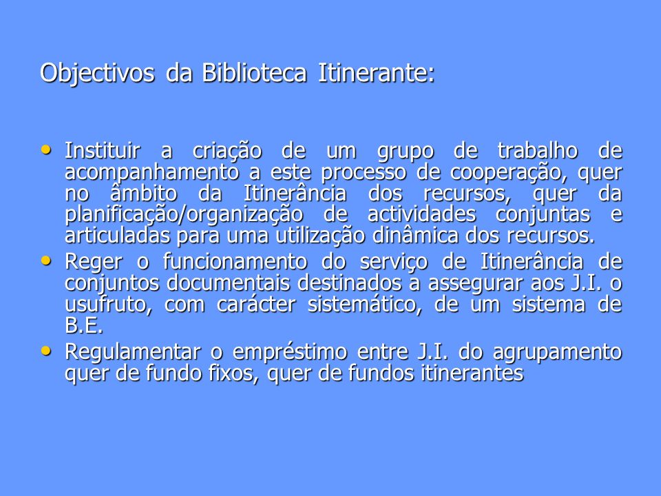 Objectivos da Biblioteca Itinerante:
